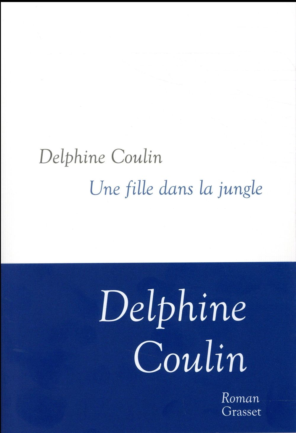 Coulin Delphine - UNE FILLE DANS LA JUNGLE